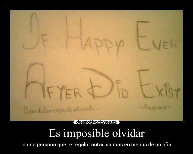carteles imposible olvidar nah love hipsterskaters imonthepursuitofhappiness fakesmile goodbyedani desmotivaciones