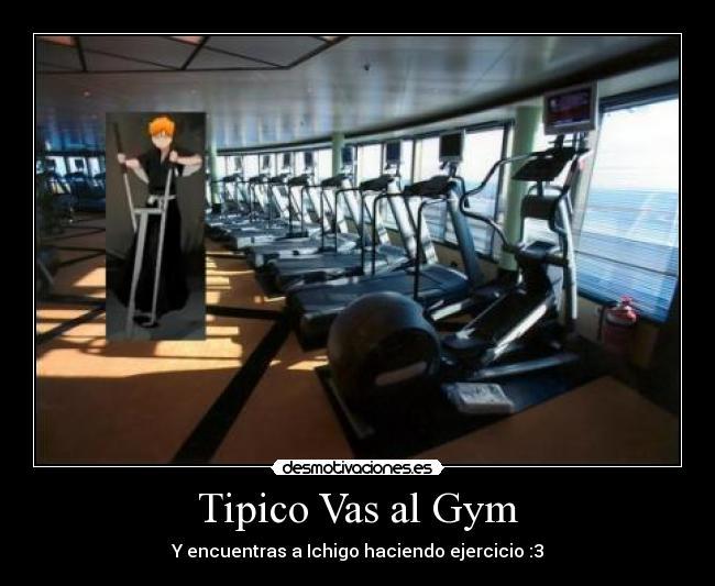 Tipico vas al gym desmotivaciones for Vas al