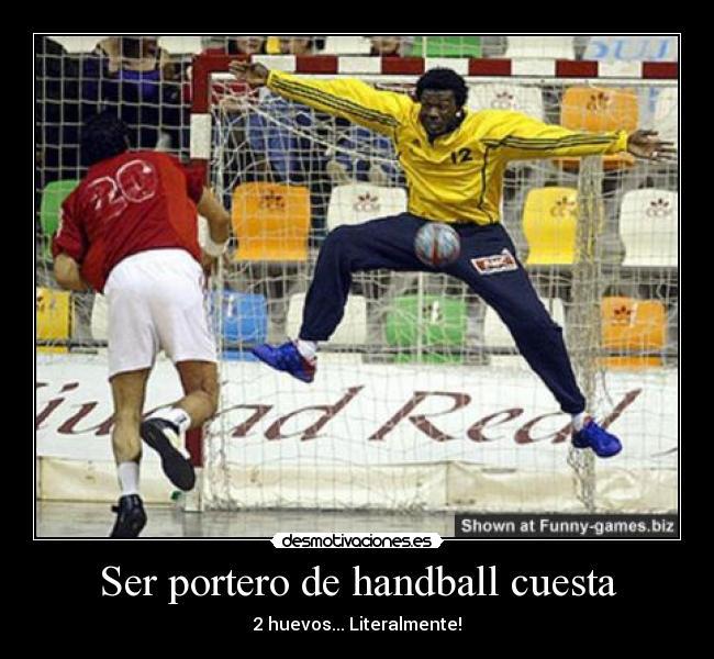 Carteles Handball Portero Desmotivaciones