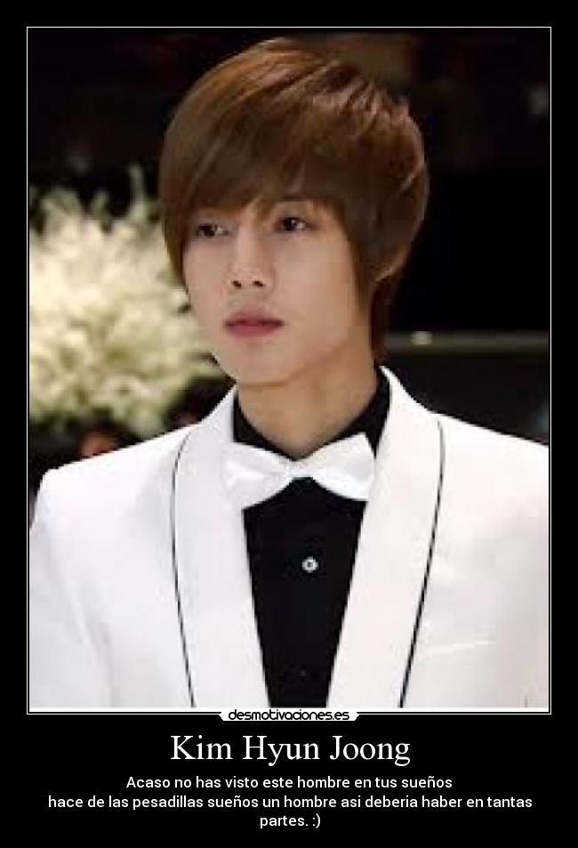 carteles kim hyun joong hombre lindo omg desmotivaciones