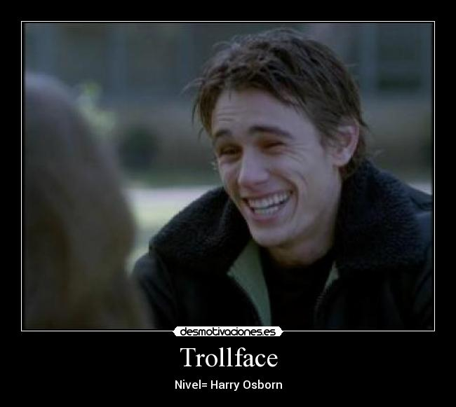 Trollface - Nivel= Harry Osborn