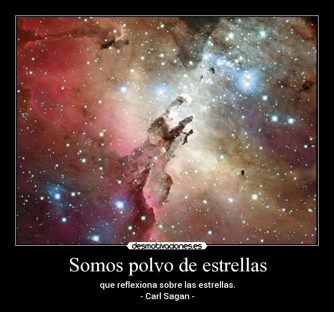 Resultado de imagen de Somos polvo de estrellas