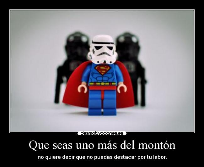 carteles davor safth 123 clandesplazado star wars storm trooper superman desmotivaciones
