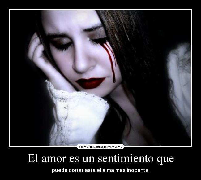 El amor es un sentimiento que | Desmotivaciones