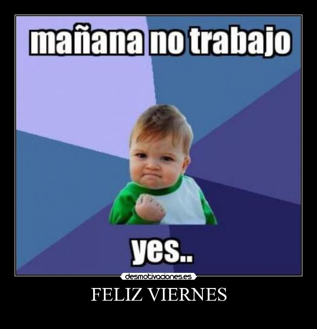 Buenos Viernes!!!! Yes_2