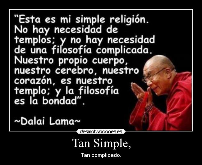 Tan Simple, - Tan complicado.