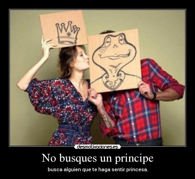 No busques un principe -