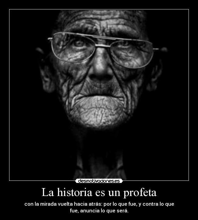 Preferência La historia es un profeta | Desmotivaciones TJ03