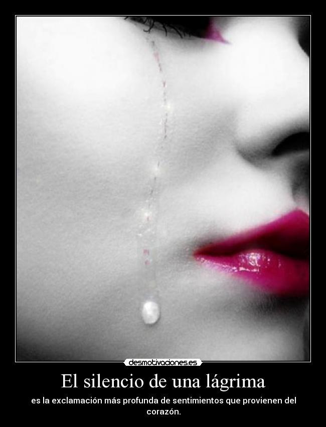 El Silencio De Una Lágrima Desmotivaciones
