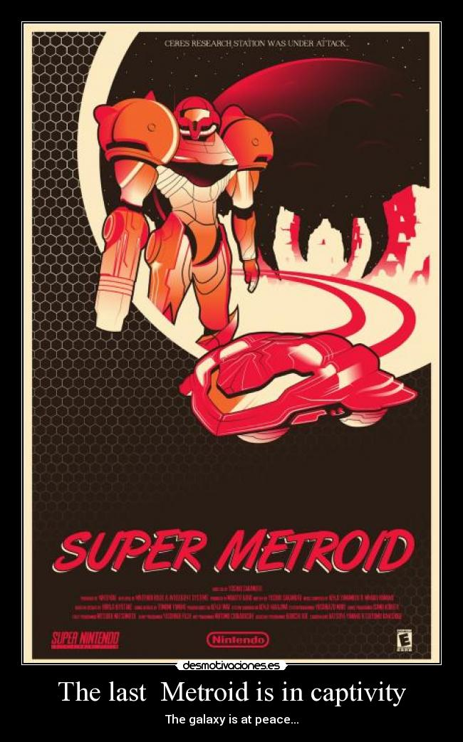 The last  Metroid is in captivity - The galaxy is at peace...