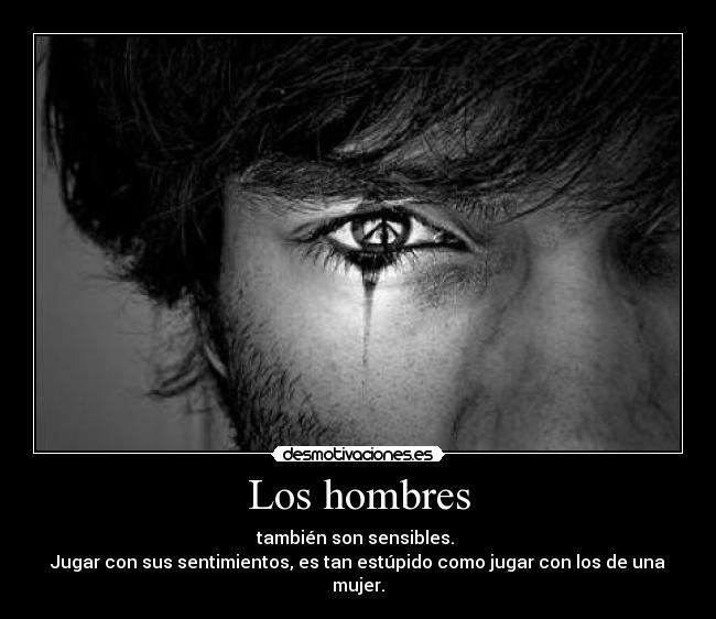 carteles hombres tristeza llorar desmotivaciones