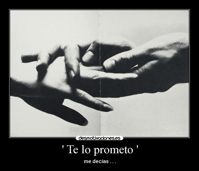 carteles promesa promesas desamor desamores promesasrotas prometo desmotivaciones