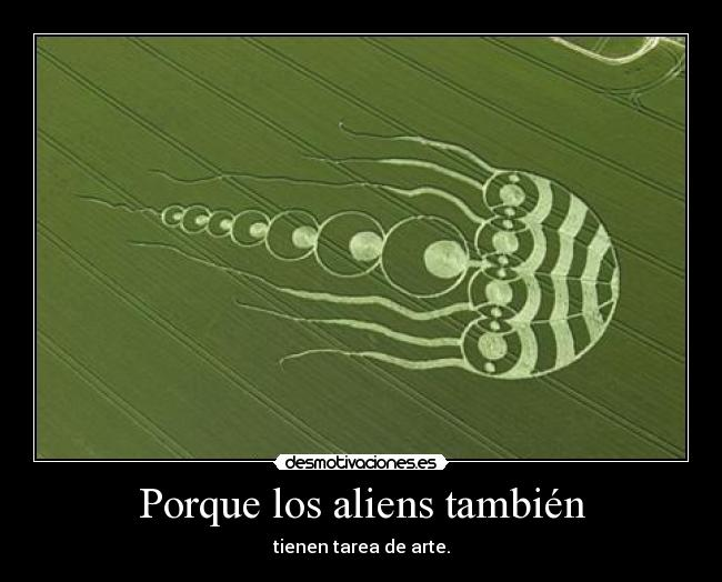Porque los aliens tambin - tienen tarea de arte.