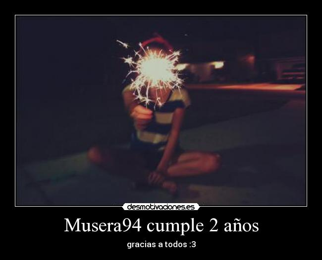 Musera94 cumple 2 aos - gracias a todos :3