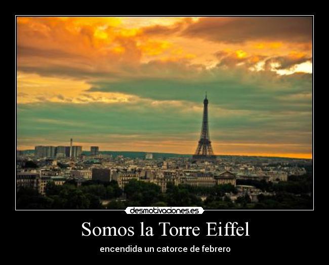 Somos la Torre Eiffel | Desmotivaciones