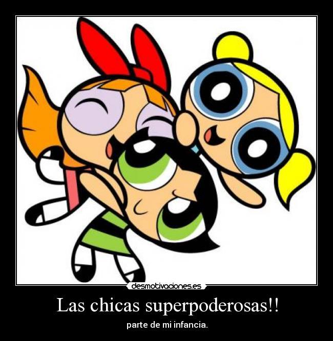 Las chicas superpoderosas!! | Desmotivaciones