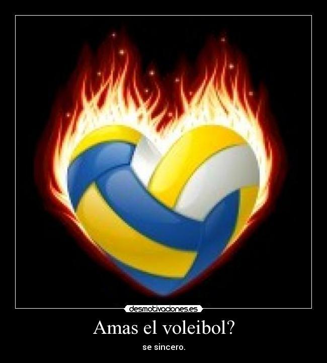 Amas el voleibol?   Desmotivaciones