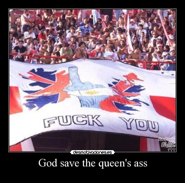 God save the queens ass -
