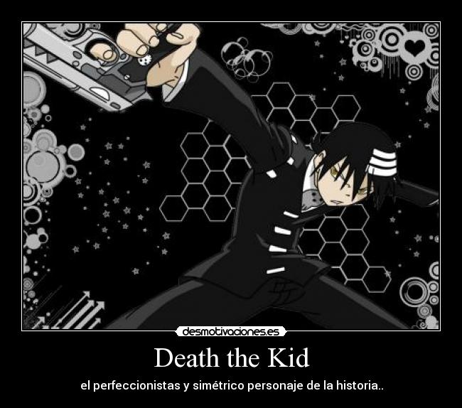 carteles perfeccionistas simetrico death the kid soul eater anime desmotivaciones