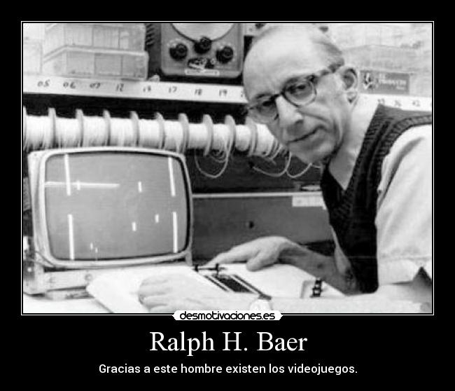 Ralph H. Baer - Gracias a este hombre existen los videojuegos.