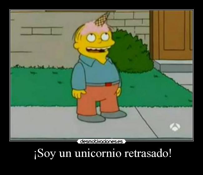 Soy un unicornio retrasado! - 