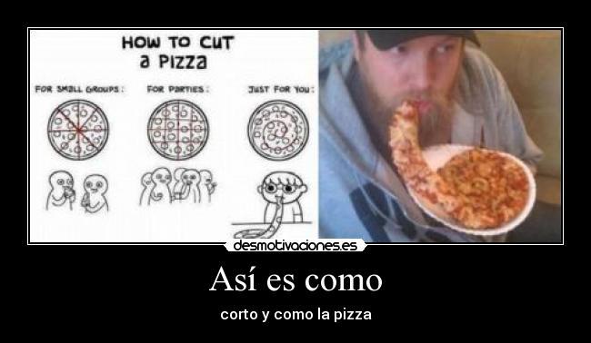 carteles sk09 comer pizza como gordos desmotivaciones