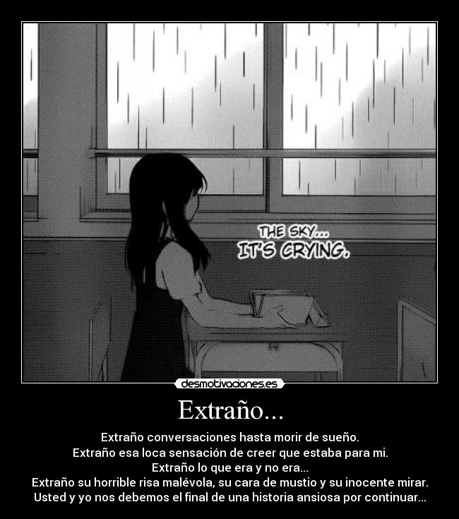 Extrao... - Extrao conversaciones hasta morir de sueo.