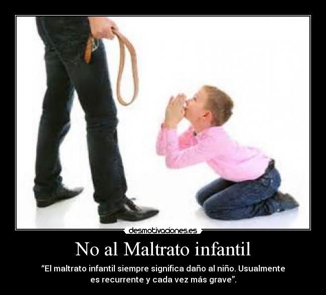No Al Maltrato Infantil Desmotivaciones