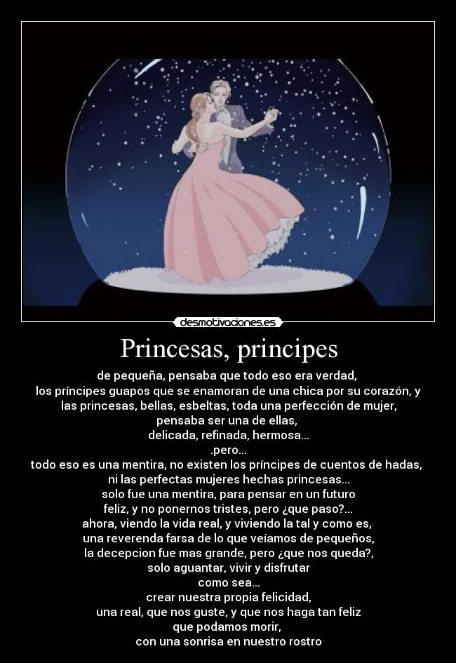 Princesas, principes - de pequea, pensaba que todo eso era verdad, 