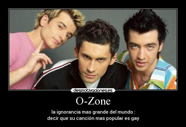 Is The Band O-zone Gay
