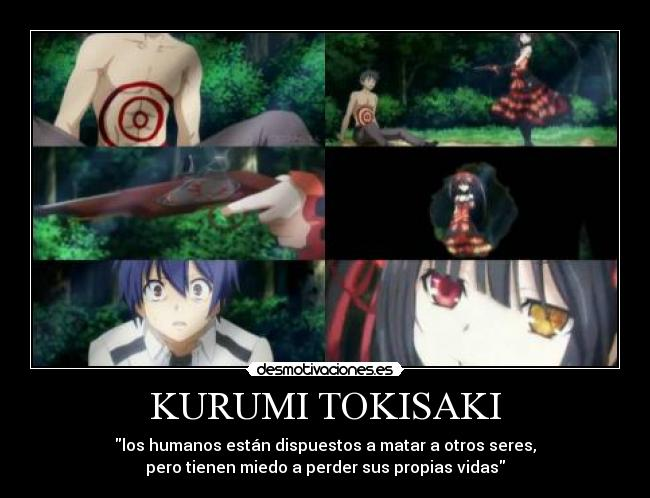 carteles kurumi tokisaki date live anime los humanos hipocrecia desmotivaciones