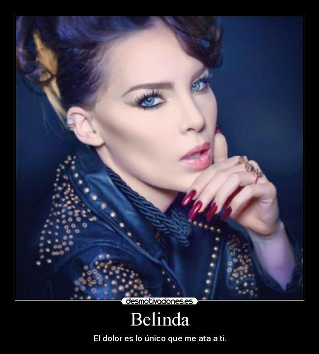 Imágenes Y Carteles De Belinda Pag 4 Desmotivaciones