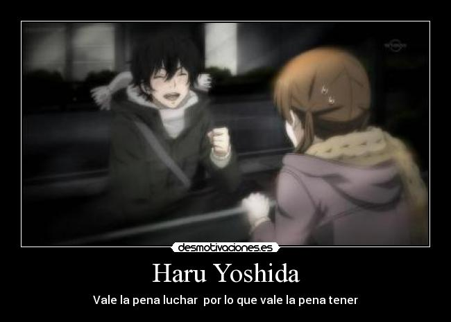 Haru Yoshida - Vale la pena luchar  por lo que vale la pena tener