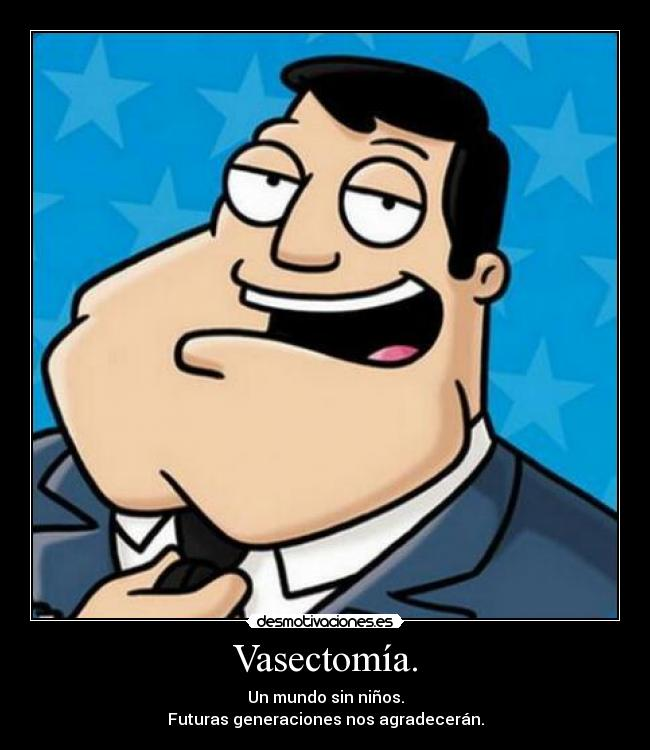 Vasectoma. - Un mundo sin nios.