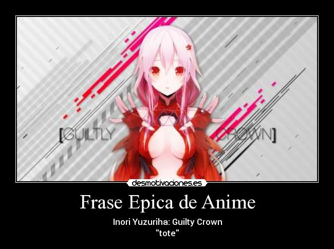 Frase Epica de Anime - Inori Yuzuriha: Guilty Crown
