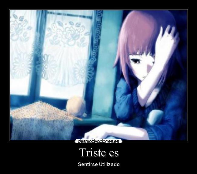 Triste es   Desmotivaciones