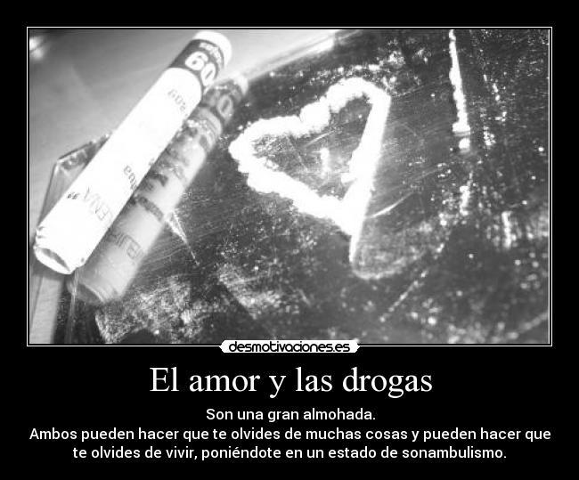 El Amor Y Las Drogas