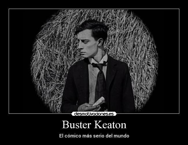 Resultado de imagen de Frases de buster Keaton