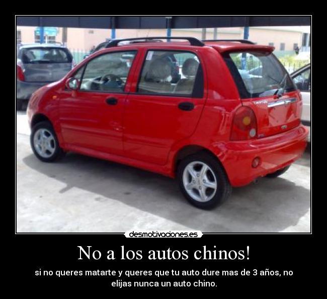 No A Los Autos Chinos Desmotivaciones