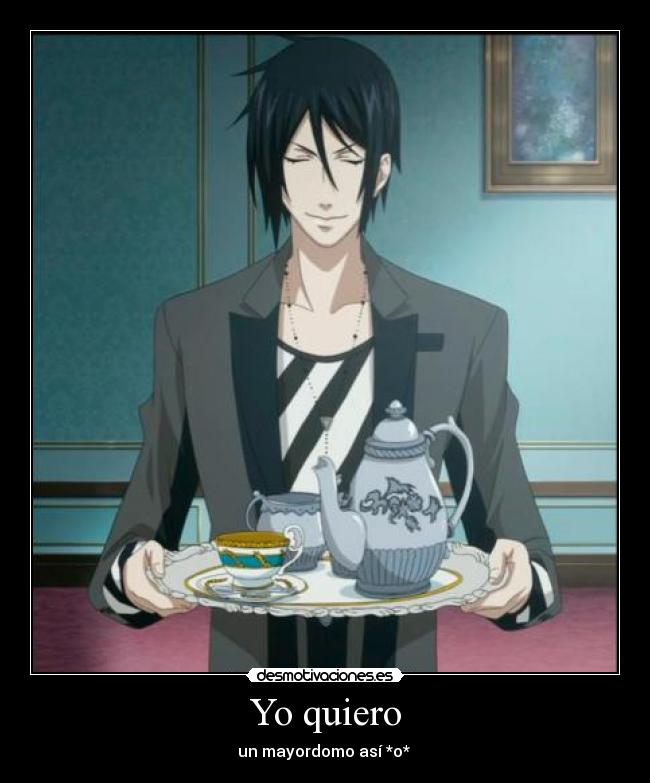 Yo quiero - un mayordomo as *o* 