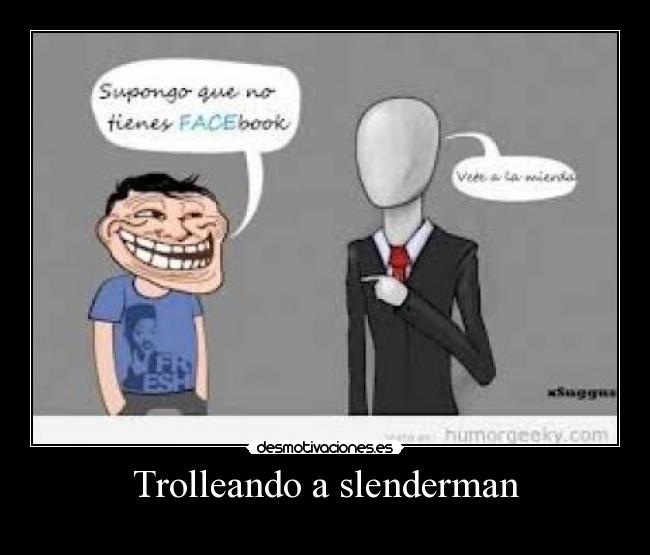 Trolleando a slenderman - 