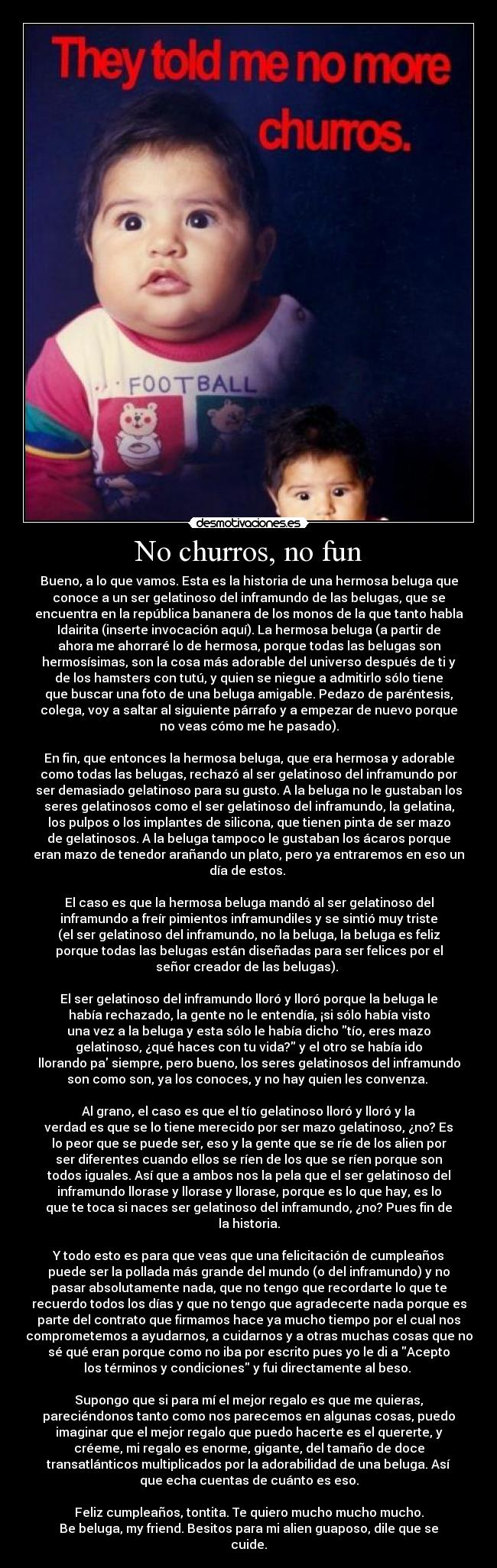 No churros, no fun - Bueno, a lo que vamos. Esta es la historia de una hermosa beluga que
