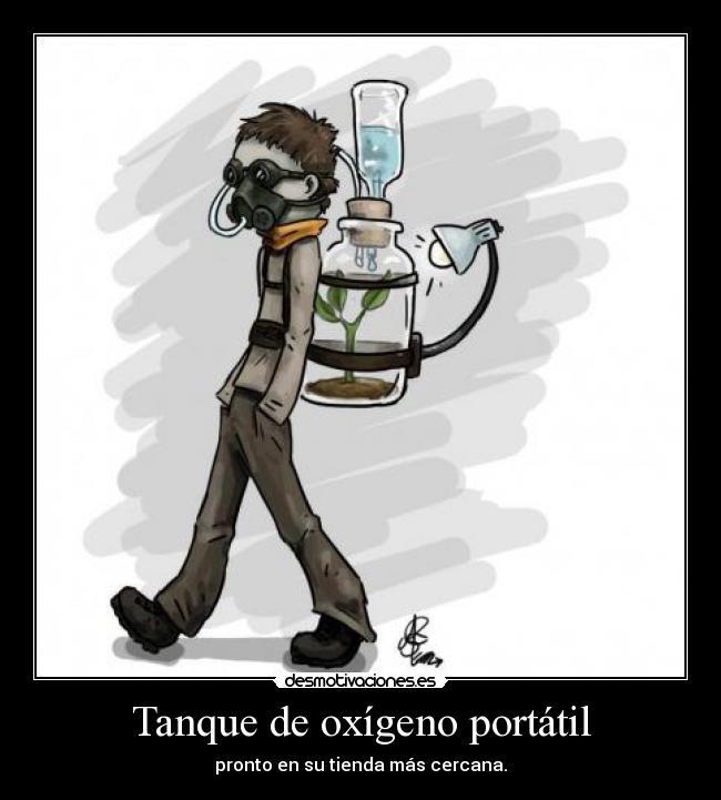 Resultado de imagen para desmotivaciones. tanque de oxigeno