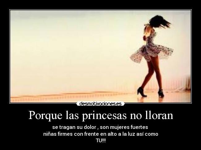 Porque Las Princesas No Lloran Desmotivaciones