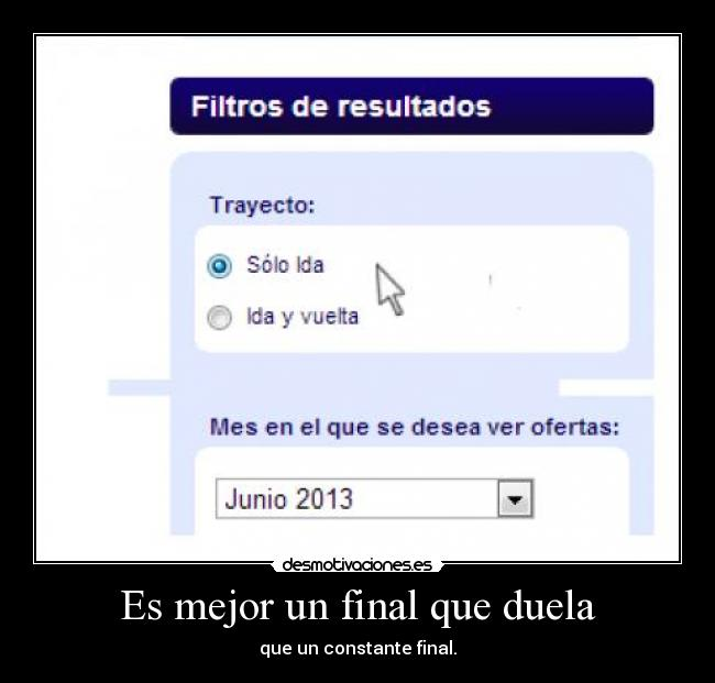 Es mejor un final que duela - que un constante final.