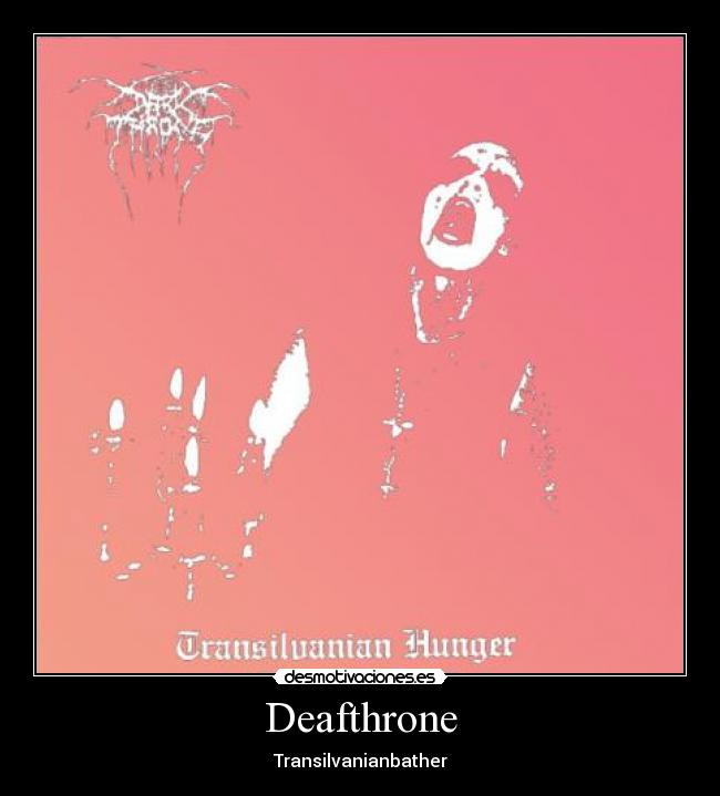 Deafthrone - Transilvanianbather