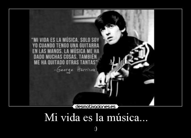 Mi vida es la música... | Desmotivaciones - 29.2KB