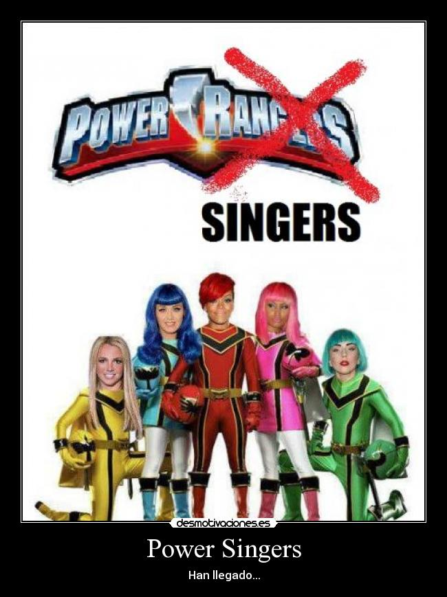 Power Singers - Han llegado...