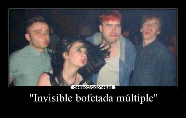 carteles invisible bofetada slap multiple funny desmotivaciones