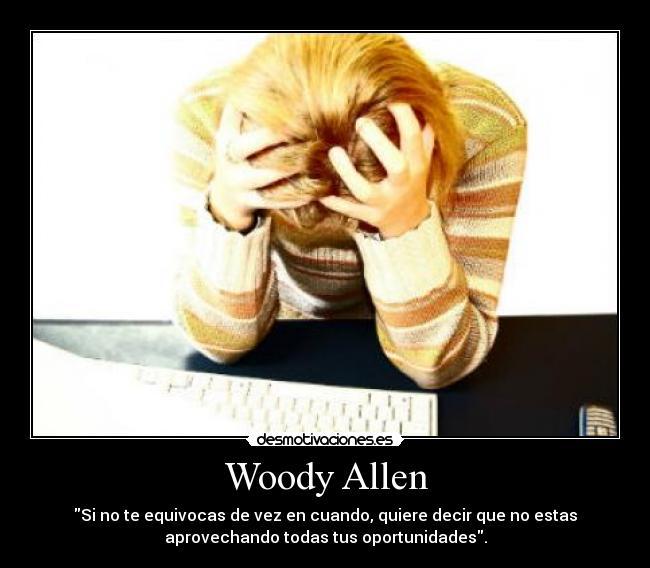 Woody Allen Desmotivaciones